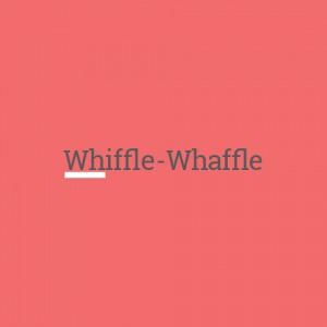 Whiffle-Whaffle