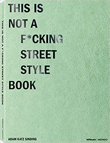 51es4QnCBWL. SX381 BO1204203200  - This is not a f*cking street style book